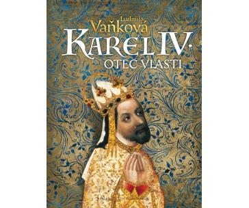 Ludmila Vaňková  - KAREL IV. Otec vlasti